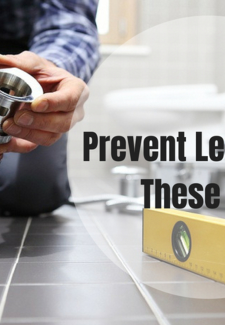 Prevent leaks with these tips