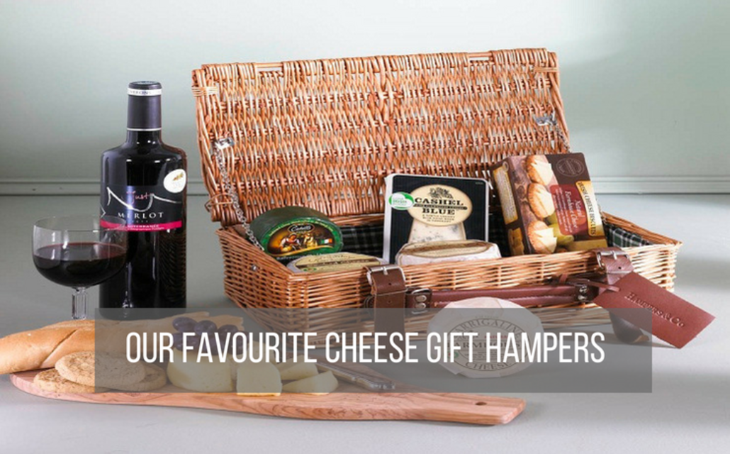 Our favourite cheese gift hampers