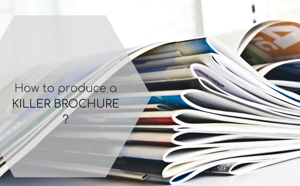 How to produce a killer brochure