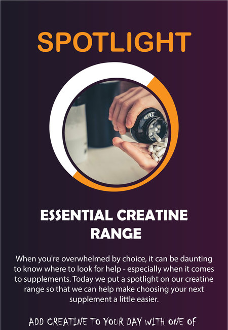 Spotlight on essential creatine range