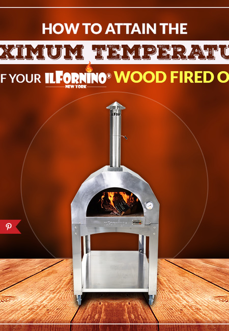 How to attain the maximum temperatures in wood fired oven