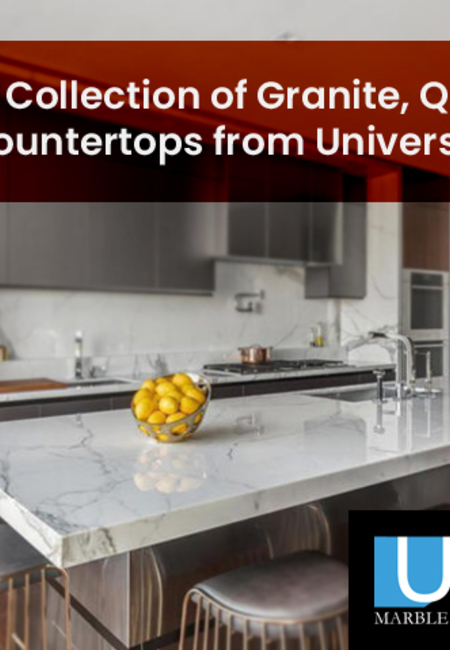 Get a fine collection of granite  quartz  and marble countertops from universal stone